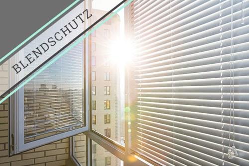 Blendschutz an Fenstern und Arbeitsplätzen