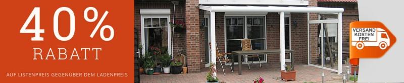 40% Rabatt gegenüber Ladenpreis auf Terrassenüberdachungen